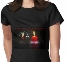 A Candle Loses No Light By Sharing Its Flame III Womens Fitted T-Shirt