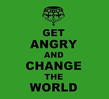 Get Angry and Change the World by tinaodarby