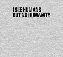 I See Humans Unisex T-Shirt