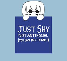 Just Shy, not Antisocial Unisex T-Shirt