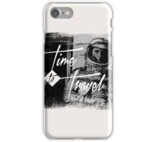 Time to Travel Graphic Design Typograhy Photo iPhone Case/Skin