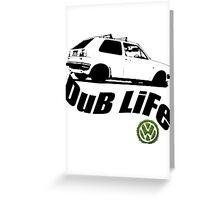 DUB LIFE Greeting Card
