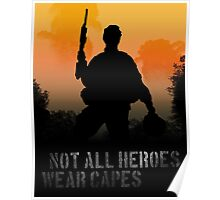 Not All Heroes Wear Capes - Army Poster