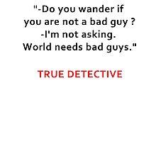 TRUE DETECTIVE BAD GUYS by Alrescha