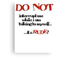 DO NOT! Canvas Print