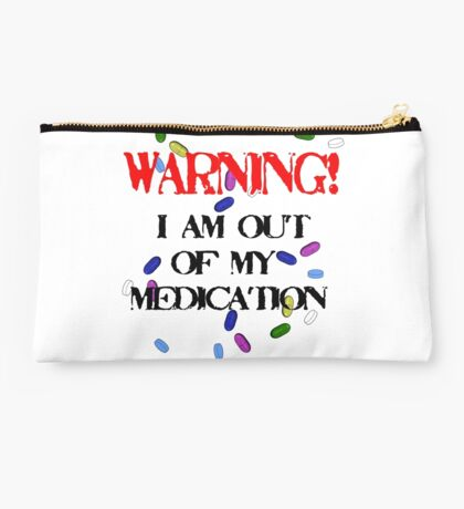 Out of medication! Studio Pouch