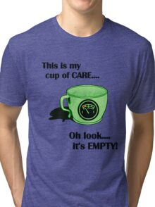My cup of CARE... Tri-blend T-Shirt