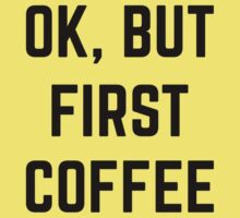 Ok, But First Coffee One Piece - Short Sleeve