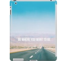 Be where you want to be road trip iPad Case/Skin