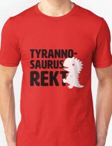 ☐ Rekt ☐ Not Rekt  ☑ Tyrannosaurus Rekt Unisex T-Shirt