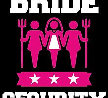 BRIDE SECURITY by tdesignz