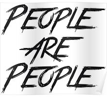 PEOPLE ARE PEOPLE Poster