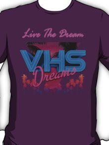 VHS Dreams Live the Dream - PALMS T-SHIRT T-Shirt