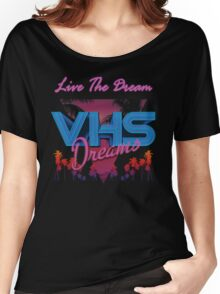 VHS Dreams Live the Dream - PALMS T-SHIRT Women's Relaxed Fit T-Shirt