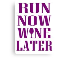 RUN NOW WIN LATER Canvas Print
