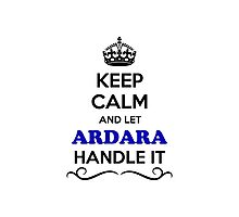 Keep Calm and Let ARDARA Handle it Photographic Print