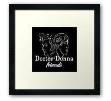 """""""Doctor Donna- friends"""" Framed Print"""