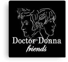 """Doctor Donna- friends"" Canvas Print"