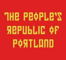 The People's Republic of Portland (yellow letters) by diculousdesigns