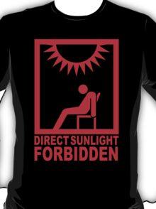 Direct Sunlight Forbidden T-Shirt