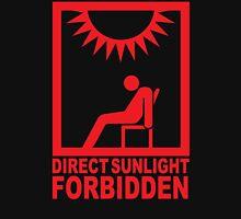 Direct Sunlight Forbidden Unisex T-Shirt