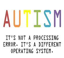 Autism. A Different Operating System by TeeHunter