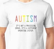 Autism. A Different Operating System Unisex T-Shirt