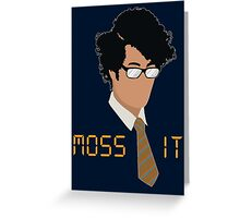 Moss IT Greeting Card