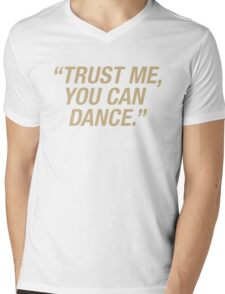 Trust me, you can dance. Says vodka. Mens V-Neck T-Shirt