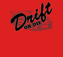 Drift or Die Unisex T-Shirt