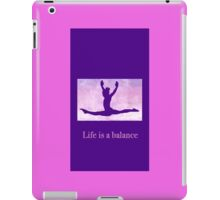 "The Gymnast ""Life is a balance"" ~ Purple Version iPad Case/Skin"
