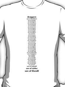 Aragorn, son of..... T-Shirt