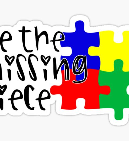 Autism Be The Missing Piece Sticker