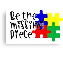 Autism Be The Missing Piece Canvas Print