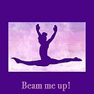 """The Gymnast """"Beam me up!"""" ~ Purple Version by Susan Werby"""