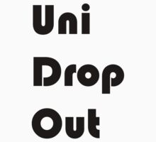 Uni Drop Out by James Brett