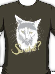 Sad Cat says 'So What?' T-Shirt