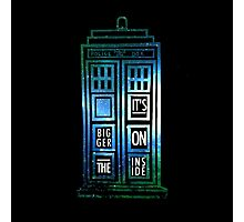 TARDIS - 'It's bigger on the inside' quote Photographic Print