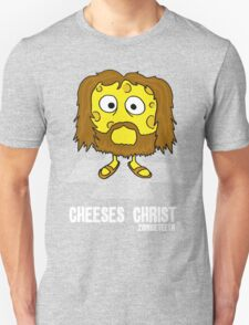 Cheeses Christ Unisex T-Shirt