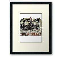 Nuka Break! Framed Print