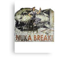 Nuka Break! Metal Print
