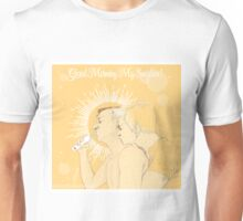 Mystrade - Good Morning My Sunshine Unisex T-Shirt