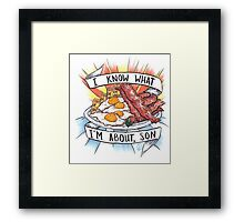 Give me all the Bacon and Eggs you have. Framed Print