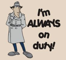Inspector Gadget - I'm Always On Duty - Black Font by DGArt