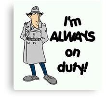 Inspector Gadget - I'm Always On Duty - Black Font Canvas Print