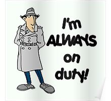 Inspector Gadget - I'm Always On Duty - Black Font Poster