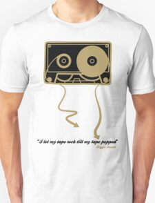 TILL MY TAPE POPPED T-Shirt