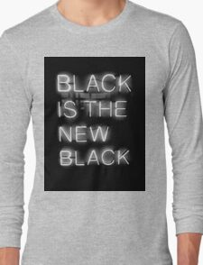 Black Is The New Black Long Sleeve T-Shirt