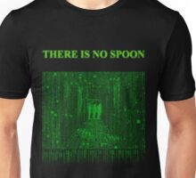 there is no spoon  Unisex T-Shirt
