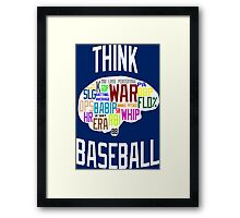 Think Baseball Framed Print
